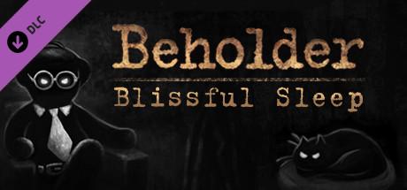 Beholder DLC - Blissful Sleep